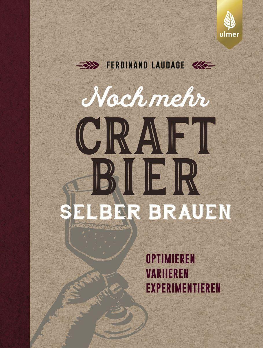 Ferdinand Laudage: Noch-mehr-Craft-Bier-selber-brauen