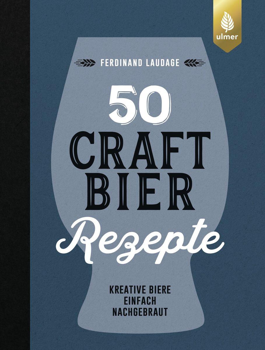 50-Craft-Bier-Rezepte von Ferdinand Laudage