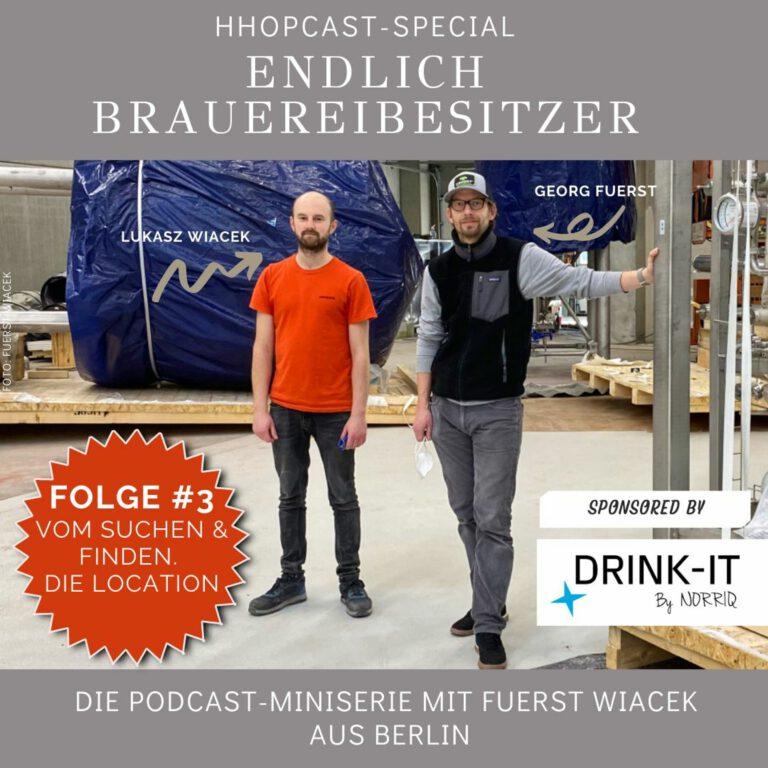 HHopcast-Miniserie mit Fuerst Wiacek: Endlich Brauereibesitzer. Folge #3: Die Location