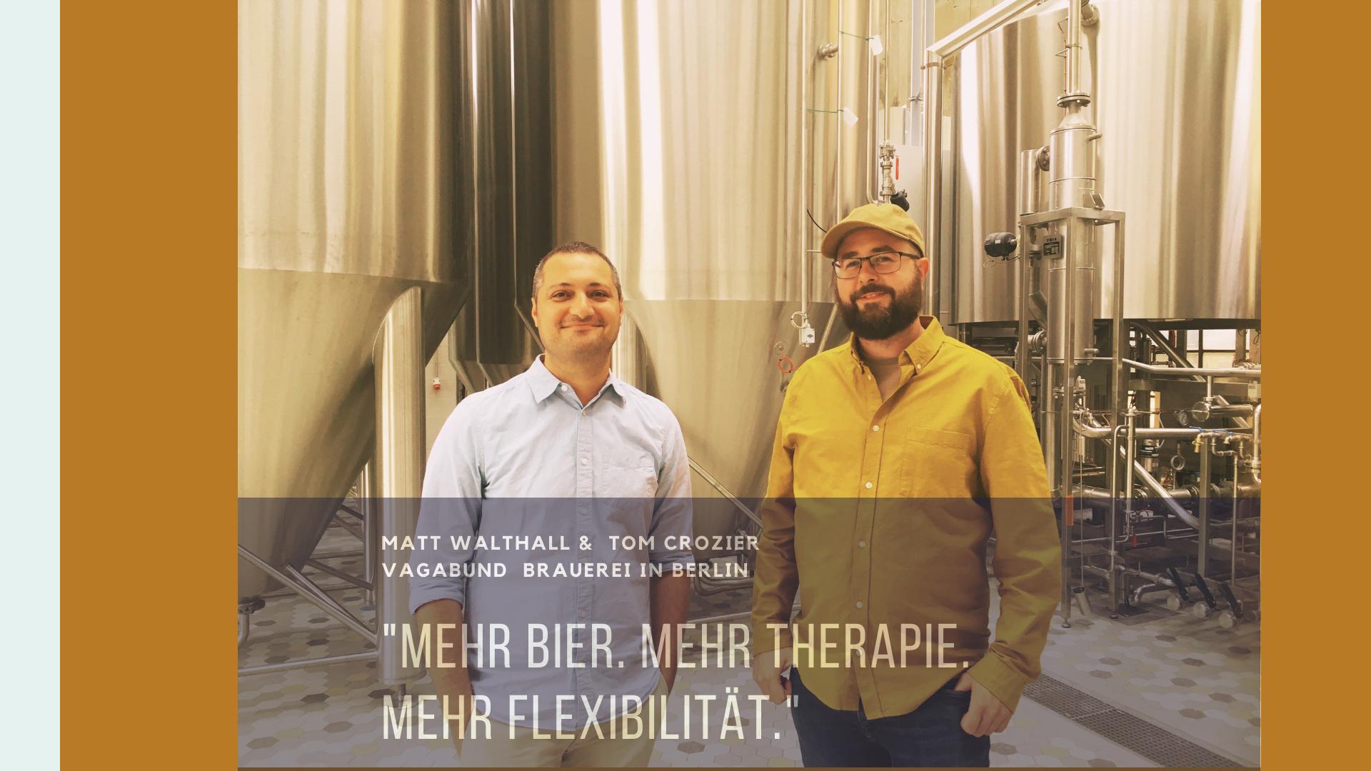 Vagabund Brauerei Berlin Matt und Tom